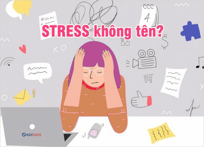 stress không tên do đâu